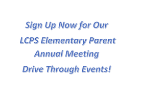 LCPS Elementary Parent Annual Meeting Drive Through Events to be held at the end of October!