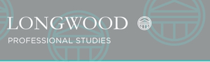 Check Out the Following Information from Longwood Professional Studies